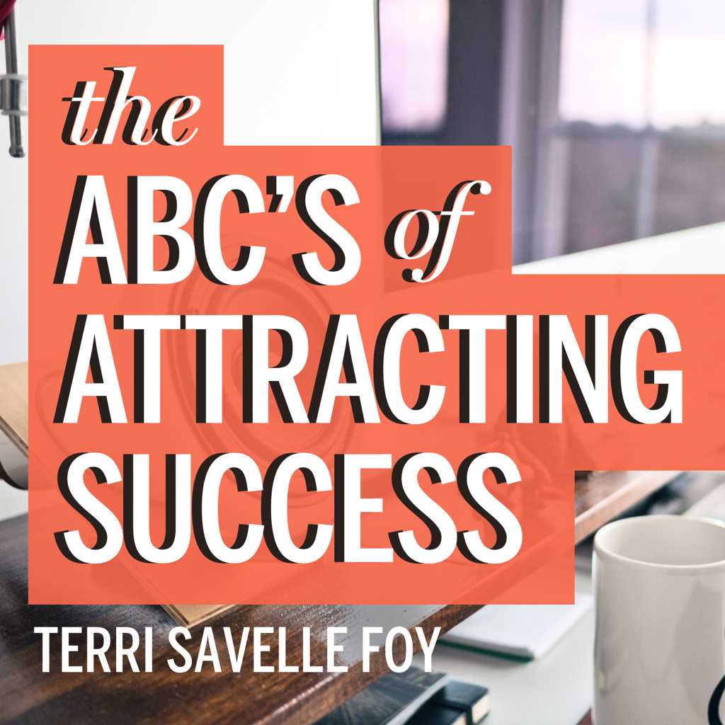 The Abc S Of Attracting Success